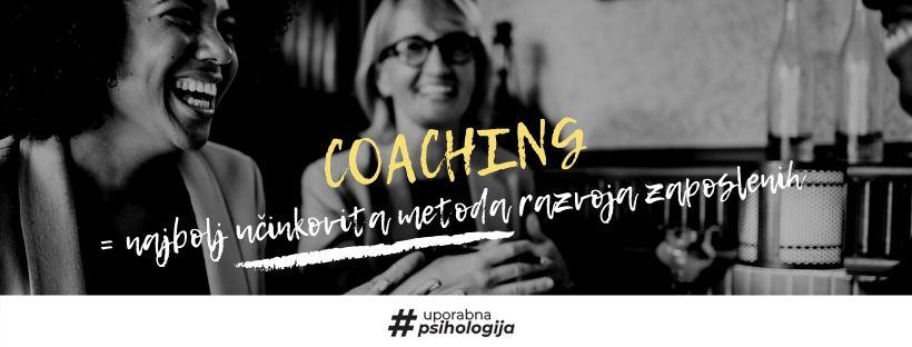 Coaching je najbolj učinkovita metoda razvoja zaposlenih_Uporabna psihologija_Sabina Đuvelek